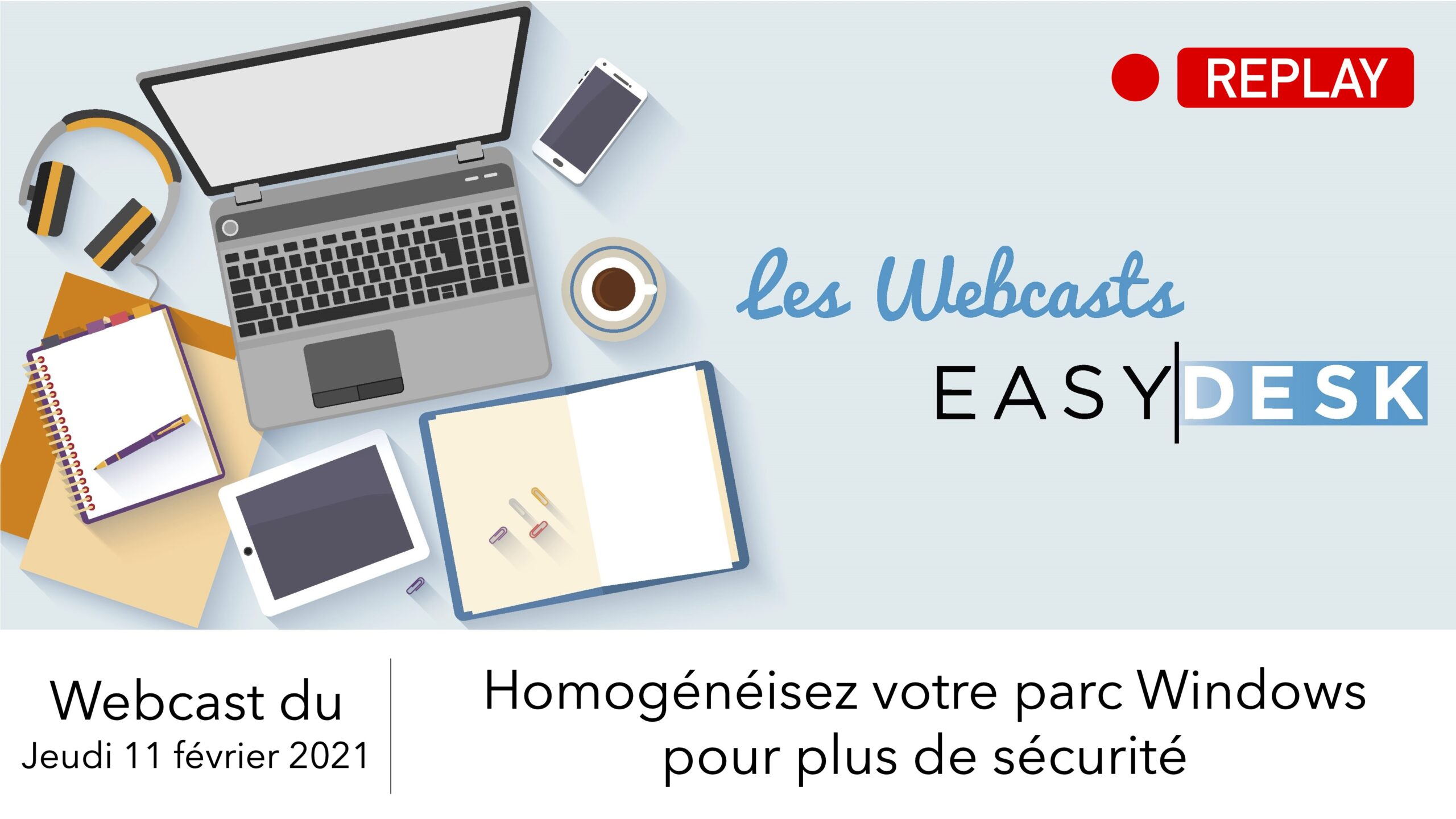 replay webcast : homogénéisez votre parc windows pour plus de sécurité