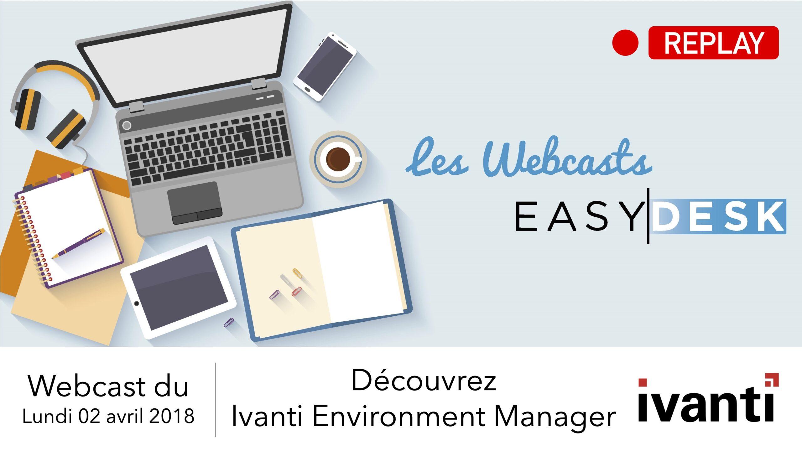 replay webcast : découvrez ivanti environment manager